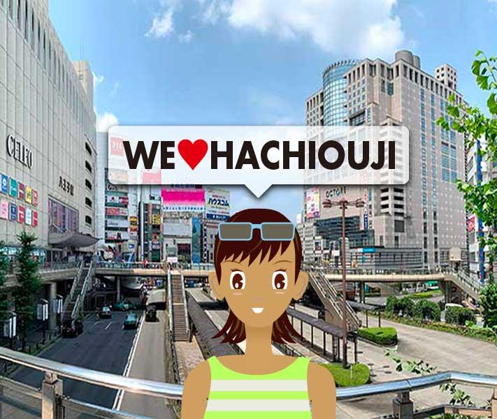We love Hachioji